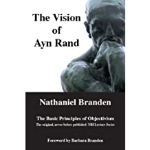 The Vision of Ayn Rand: The Basic Principles of Objectivism by Nathaniel Branden (2009-12-24)