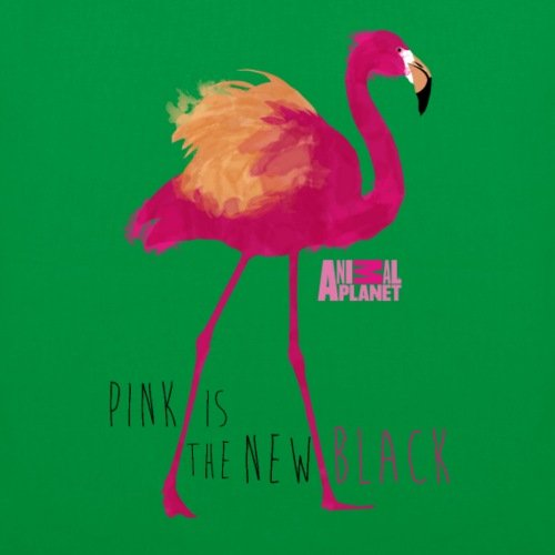 Spreadshirt Animal Planet Flamingo Pink Is The New Black Stoffbeutel Kelly Green