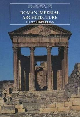 [(Roman Imperial Architecture)] [By (author) J. B. Ward-Perkins] published on (November, 1992)