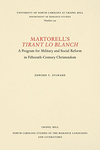 Martorell's Tirant Lo Blanch: A Program for Military and Social Reform in Fifteenth-Century Christendom: A Programme for Military and Social Reform in ... in the Romance Languages and Literatures) por Edward T. Aylward