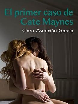 El primer caso de Cate Maynes (Salir del armario) de [García, Clara Asunción]