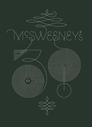 Mcsweeney's Issue 38                 by  Dave (EDT) Eggers