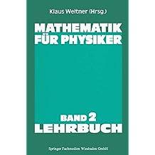 Mathematik für Physiker (Lehrbuch Informatik)