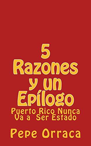 5 Razones y un Epílogo: Puerto Rico Nunca Va a Ser Estado