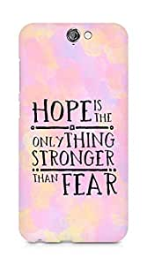 AMEZ hope is the only thing stronger than fear Back Cover For HTC One A9
