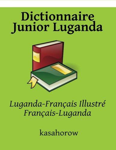 Dictionnaire Junior Luganda: Luganda-Français Ill...