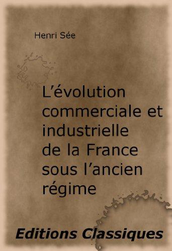 L'évolution commerciale et industrielle de la France sous l'ancien régime