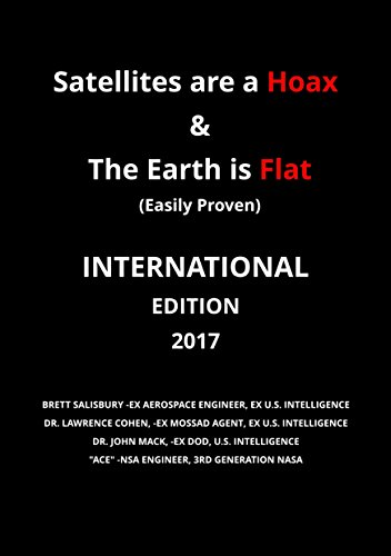 satellites-are-a-hoax-the-earth-is-flat-easily-proven-2017-international-edition-english-edition