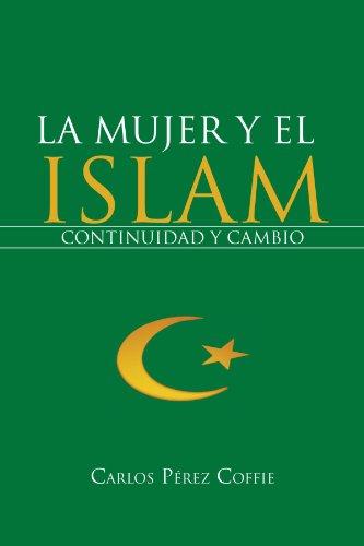 La Mujer y El Islam: Continuidad y Cambio por Carlos P. Rez Coffie