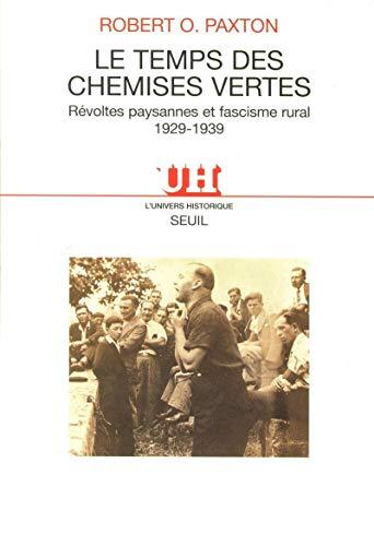 Le Temps des Chemises vertes : révoltes paysannes et fascisme rural 1929-1939