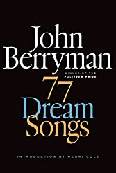 77 Dream Songs: Poems (FSG Classics)