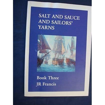 Salt and Sauce and Sailors Yarns Book Three
