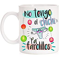 Taza No tengo el Chichi pa farolillos. Divertida taza de regalo.