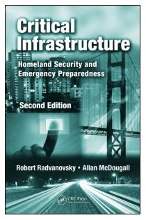 Critical Infrastructure: Homeland Security and Emergency Preparedness, Second Edition