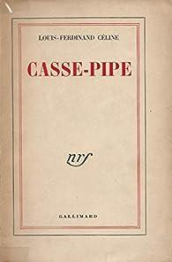 Casse-pipe  par Louis-Ferdinand Céline