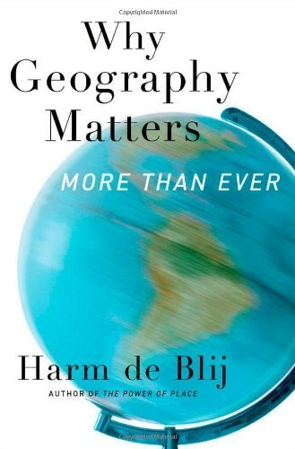 Why Geography Matters: More Than Ever 2nd by de Blij, Harm (2012) Paperback