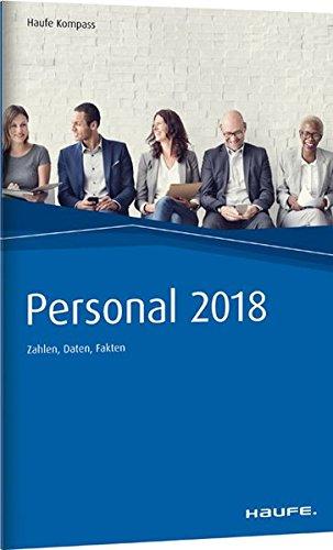 Personal Kompass 2018: Zahlen, Daten, Fakten (Haufe Kompass)