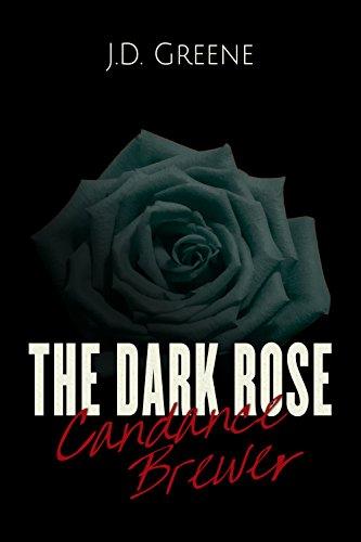 Candance Brewer - The Dark Rose di [Greene, J.D.]