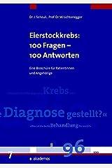 Eierstockkrebs, Eileiterkrebs und Bauchfellkrebs: 100 Fragen - 100 Antworten: Eine Broschüre für Patientinnen und Angehörige (Patientenratgeber) Gebundene Ausgabe