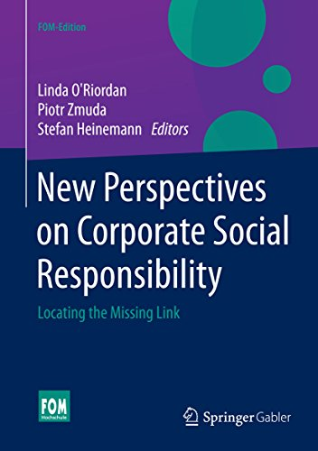 New Perspectives on Corporate Social Responsibility: Locating the Missing Link (FOM-Edition)