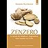 Zenzero: La spezia che rivitalizza e ringiovanisce Storia, proprietà, usi e ricette (Salute e benessere)