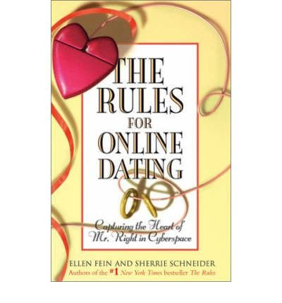 [(The Rules for Online Dating: Capturing the Heart of Mr. Right in Cyberspace)] [by: Ellen Fein]