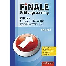 FiNALE Prüfungstraining Mittlerer Schulabschluss Nordrhein-Westfalen: Englisch 2017 Arbeitsbuch mit Lösungsheft und Audio-CD