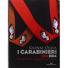 I carabinieri. 1814-2014 duecento anni di storia