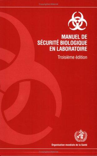Manuel De Sécurité Biologique En Laboratoire par World Health Organization