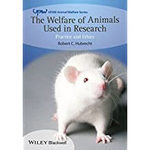 The Welfare of Animals Used in Research: Practice and Ethics (UFAW Animal Welfare)