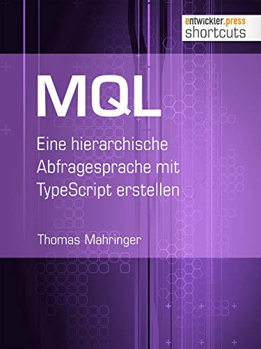 MQL: Eine hierarchische Abfragesprache mit TypeScript erstellen (shortcuts 231)