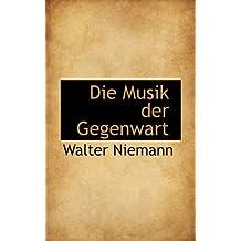 Die Musik Der Gegenwart