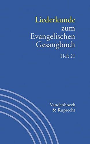 Handbuch zum Evangelischen Gesangbuch: Liederkunde zum Evangelischen Gesangbuch. Heft 21