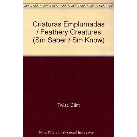 Criaturas Emplumadas / Feathery Creatures