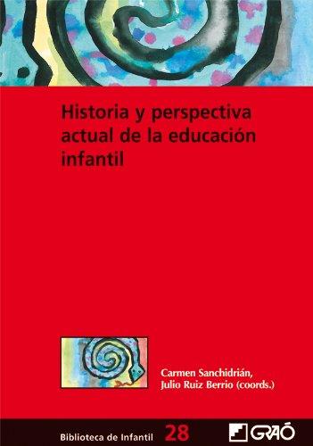 Portada del libro Historia y perspectiva actual de la educación infantil: 028 (Biblioteca De Infantil) - 9788478279364
