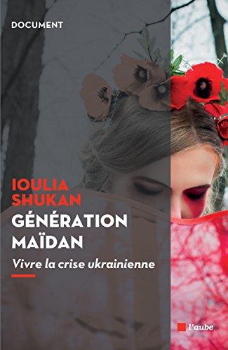 Génération Maïdan : Vivre la crise ukrainienne