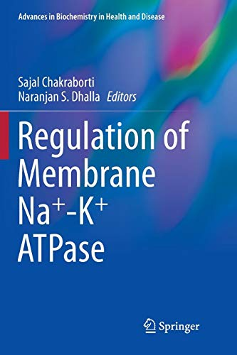 Regulation of Membrane Na+-K+ ATPase (Advances in Biochemistry in Health and Disease, Band 15)