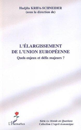 L'élargissement de l'Union européenne : Quels enjeux et défis majeurs ? (L'esprit économique) par Hadjila Krifa-Schneider