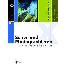 Sehen und Photographieren ― Von der Ästhetik zum Bild (X.media.press)