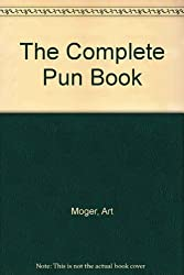 Complete Pun Book by Art Moger (1981-10-03)