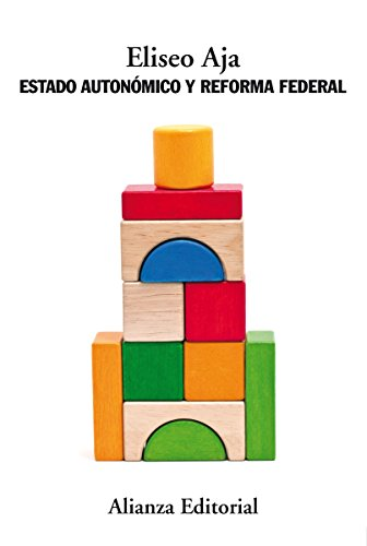 Estado autonómico y reforma federal (Alianza Ensayo nº 541) (Spanish Edition)