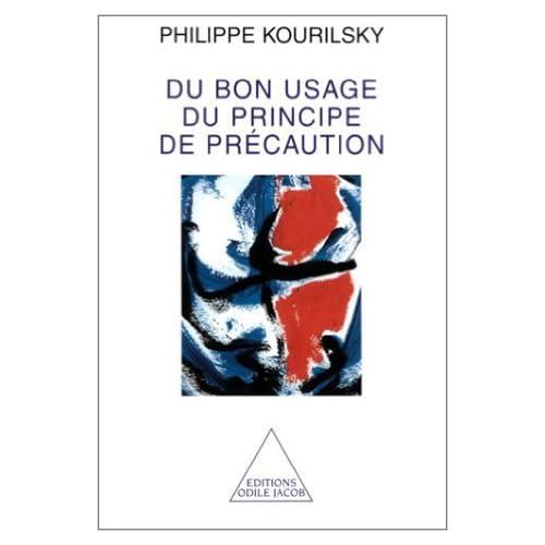 Du bon usage du principe de précaution de Philippe Kourilsky ( 31 décembre 2001 )
