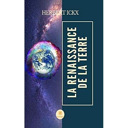 La renaissance de la Terre: Roman d'aventures