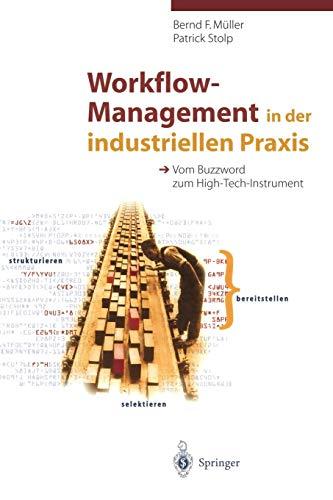 Workflow-Management in der industriellen Praxis: Vom Buzzword zum  High-Tech-Instrument