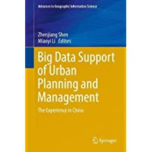 Big Data Support of Urban Planning and Management: The Experience in China (Advances in Geographic Information Science)