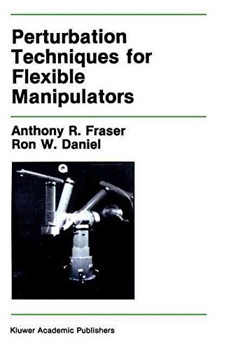 [(Perturbation Techniques for Flexible Manipulators)] [By (author) Anthony R. Fraser ] published on (June, 1991)
