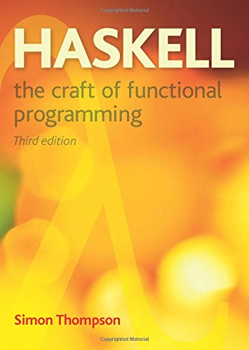 Haskell: The Craft of Functional Programming (International Computer Science Series)