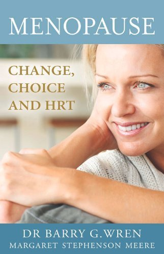 Menopause: Change, Choice and HRT by Wren, Dr. Barry G., Stephenson Meere, Margaret (2014) Paperback