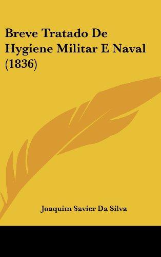 Breve Tratado de Hygiene Militar E Naval (1836)