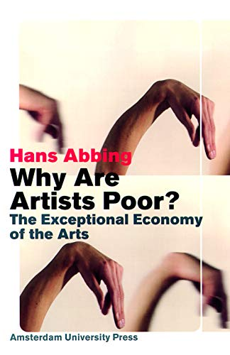 Why Are Artists Poor?: The Exceptional Economy of the Arts PDF Books